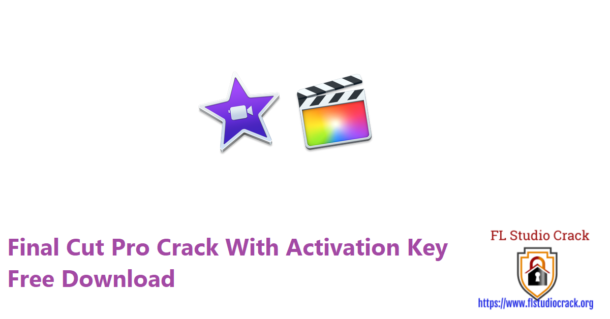 Final Cut Pro Crack With Activation Key Free Download