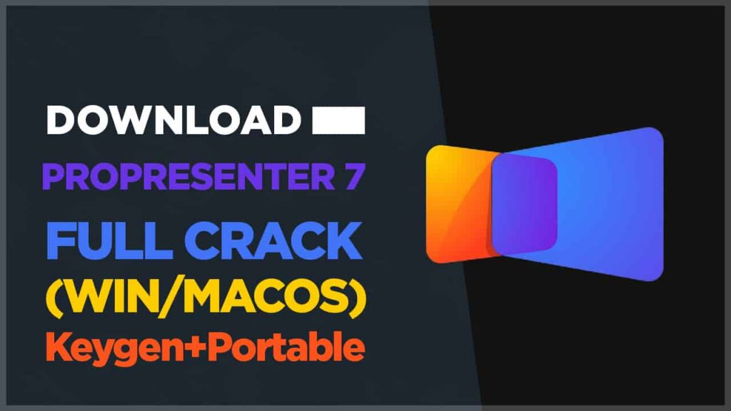 ProPresenter 7.3.1 Full Crack